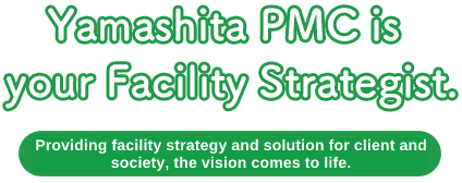 Yamashita PMC is your Facility Strategist.